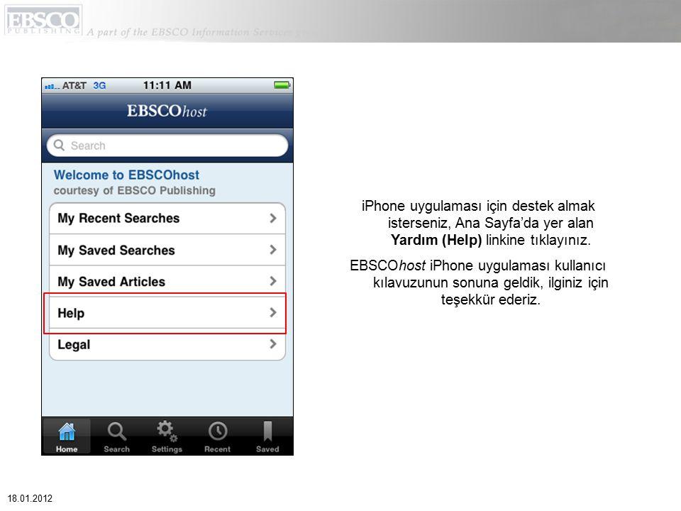 iPhone uygulaması için destek almak isterseniz, Ana Sayfa'da yer alan Yardım (Help) linkine tıklayınız. EBSCOhost iPhone uygulaması kullanıcı kılavuzu