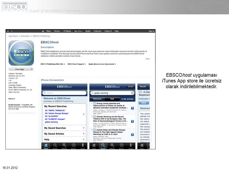 EBSCOhost uygulaması iTunes App store ile ücretsiz olarak indirilebilmektedir. 18.01.2012