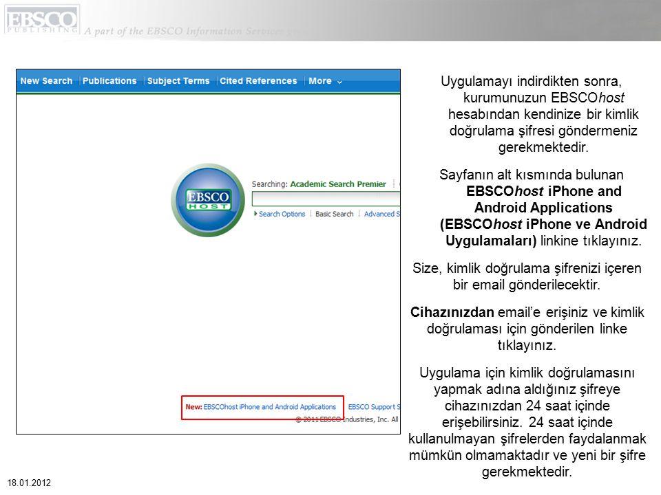 Uygulamayı indirdikten sonra, kurumunuzun EBSCOhost hesabından kendinize bir kimlik doğrulama şifresi göndermeniz gerekmektedir. Sayfanın alt kısmında