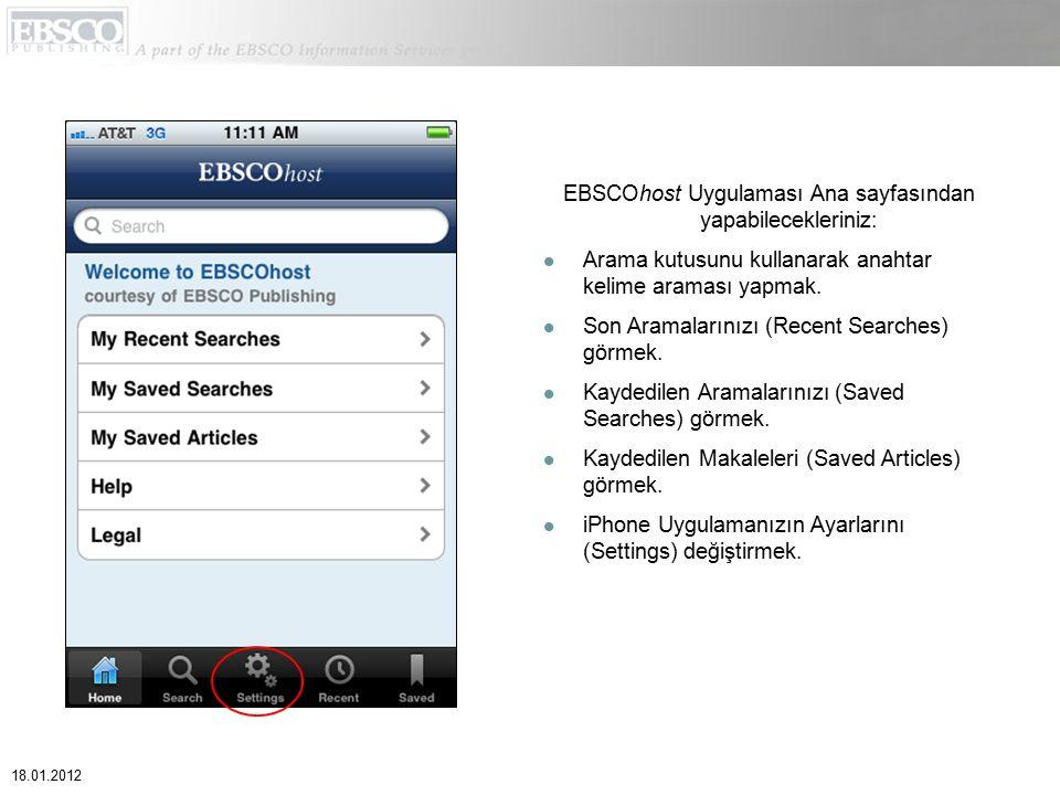 EBSCOhost Uygulaması Ana sayfasından yapabilecekleriniz: Arama kutusunu kullanarak anahtar kelime araması yapmak. Son Aramalarınızı (Recent Searches)