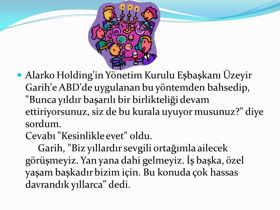 Alarko Holding'in Yönetim Kurulu Eşbaşkanı Üzeyir Garih'e ABD'de uygulanan bu yöntemden bahsedip,
