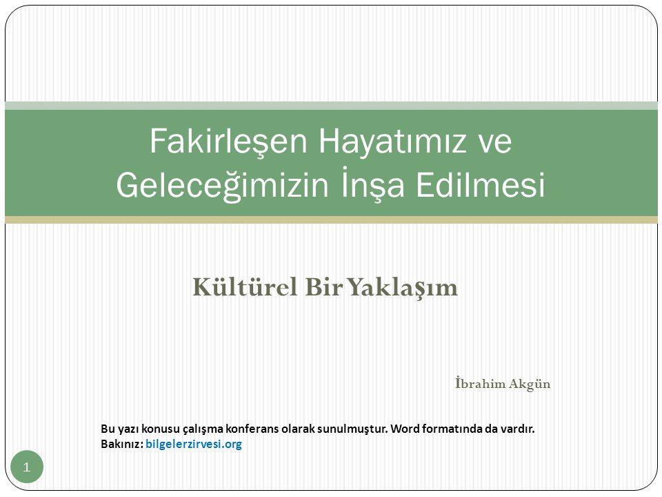 Kültürel Bir Yakla ş ım İ brahim Akgün Bu yazı konusu çalışma konferans olarak sunulmuştur.
