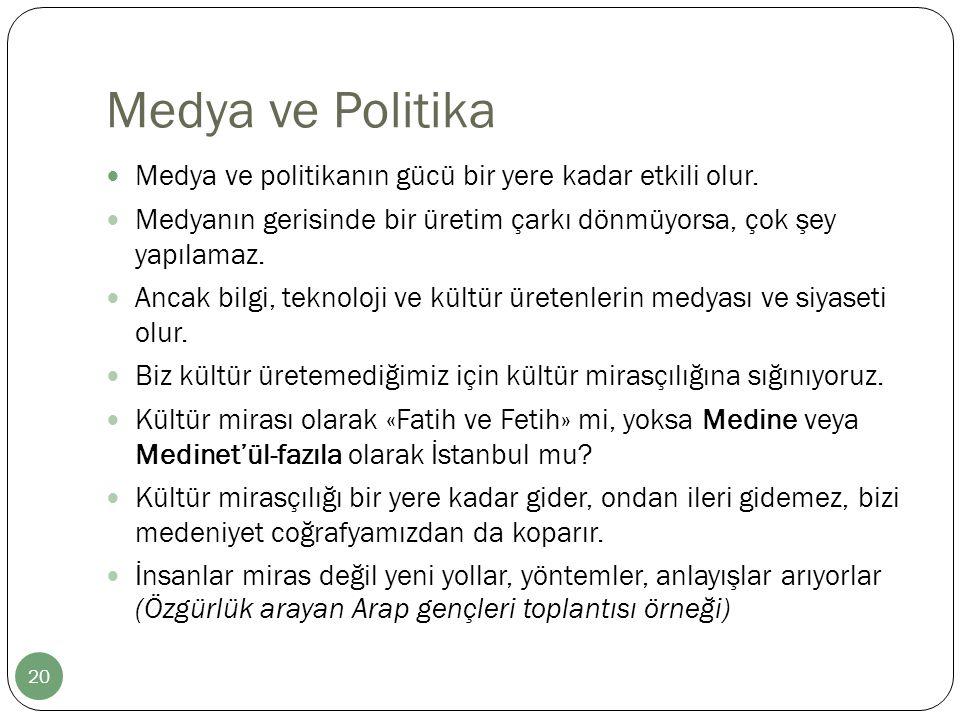 Medya ve Politika Medya ve politikanın gücü bir yere kadar etkili olur.