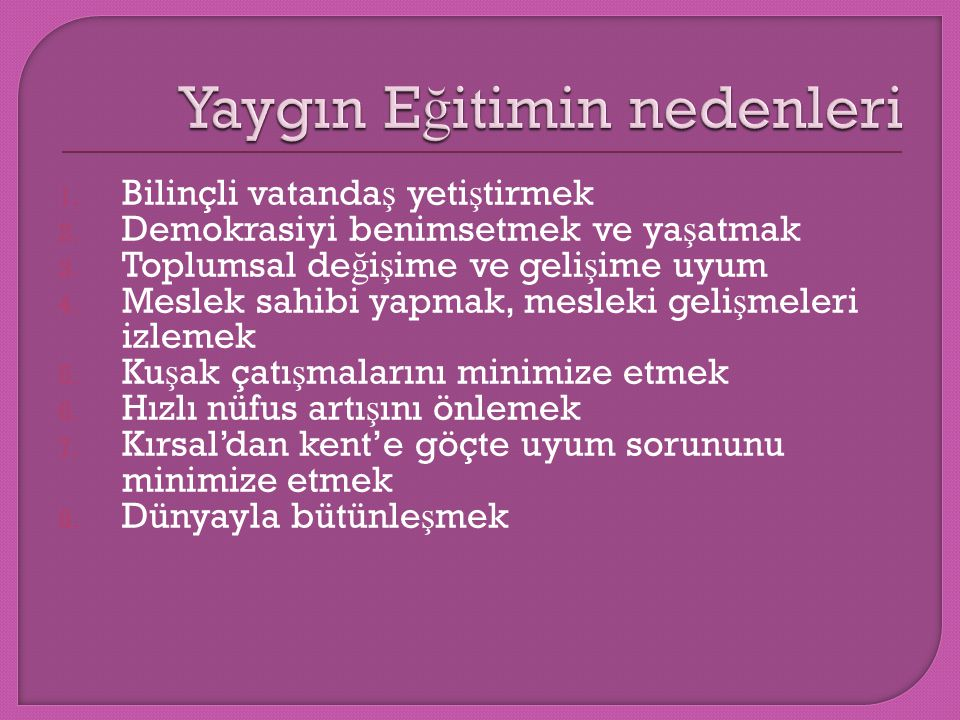 1.Bilinçli vatanda ş yeti ş tirmek 2. Demokrasiyi benimsetmek ve ya ş atmak 3.
