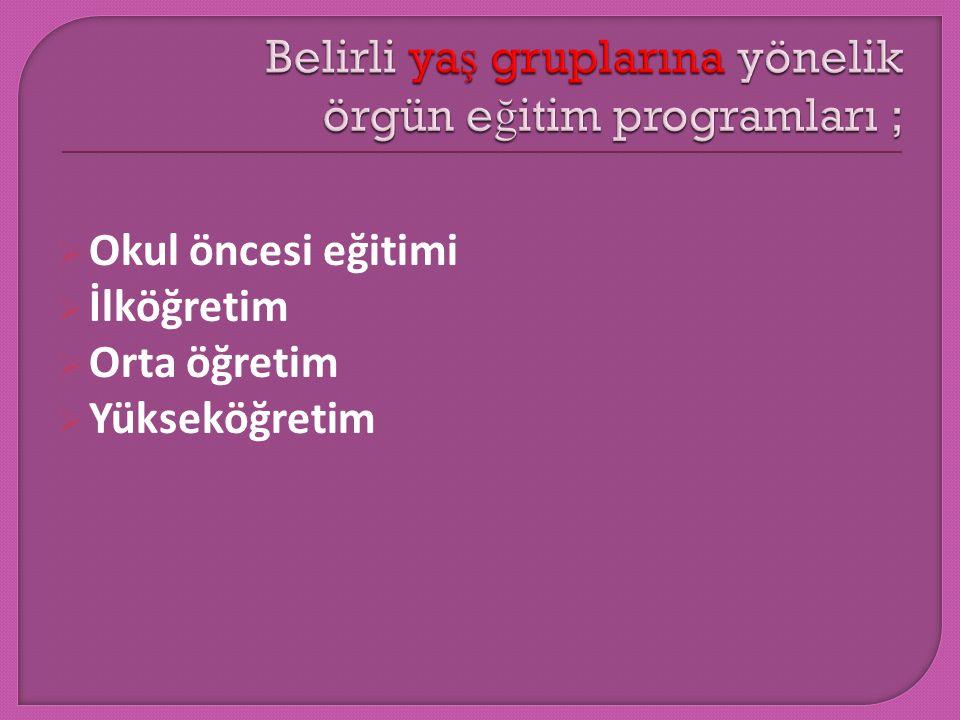  Genel e ğ itim programları  Mesleki ve Teknik e ğ itim programları