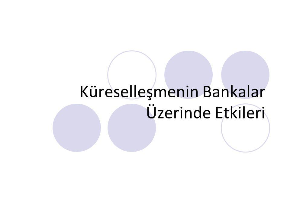Küreselleşmenin Bankalar Üzerinde Etkileri