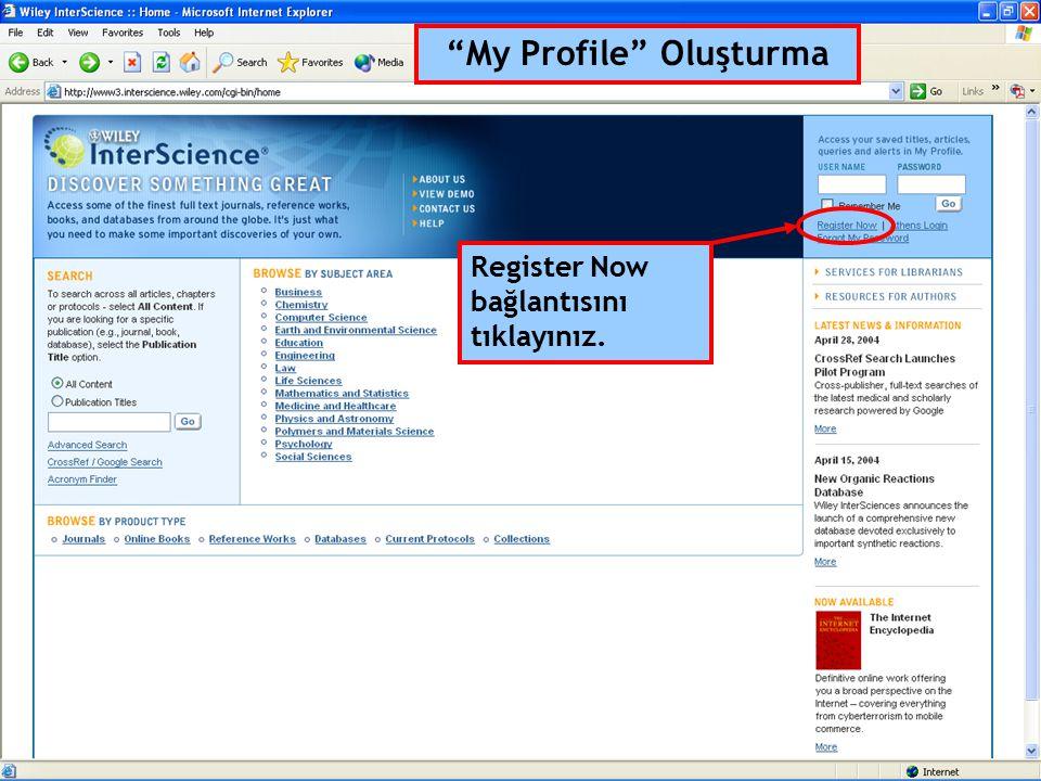 My Profile Oluşturma Register Now bağlantısını tıklayınız.