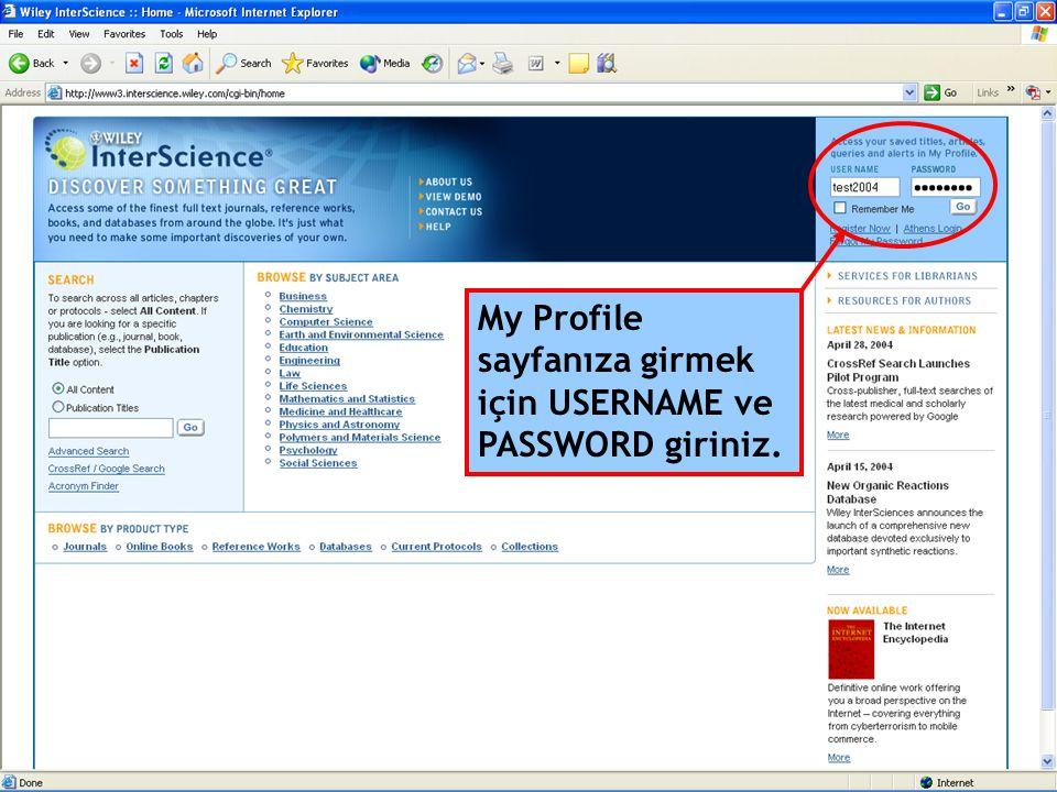 My Profile sayfanıza girmek için USERNAME ve PASSWORD giriniz.