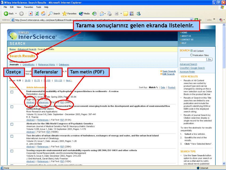 Tarama sonuçlarınız gelen ekranda listelenir. ÖzetçeReferanslarTam metin (PDF)
