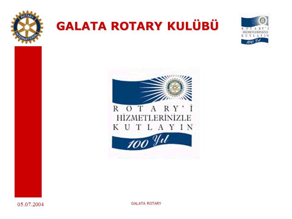 05.07.2004 GALATA ROTARY GALATA ROTARY KULÜBÜ