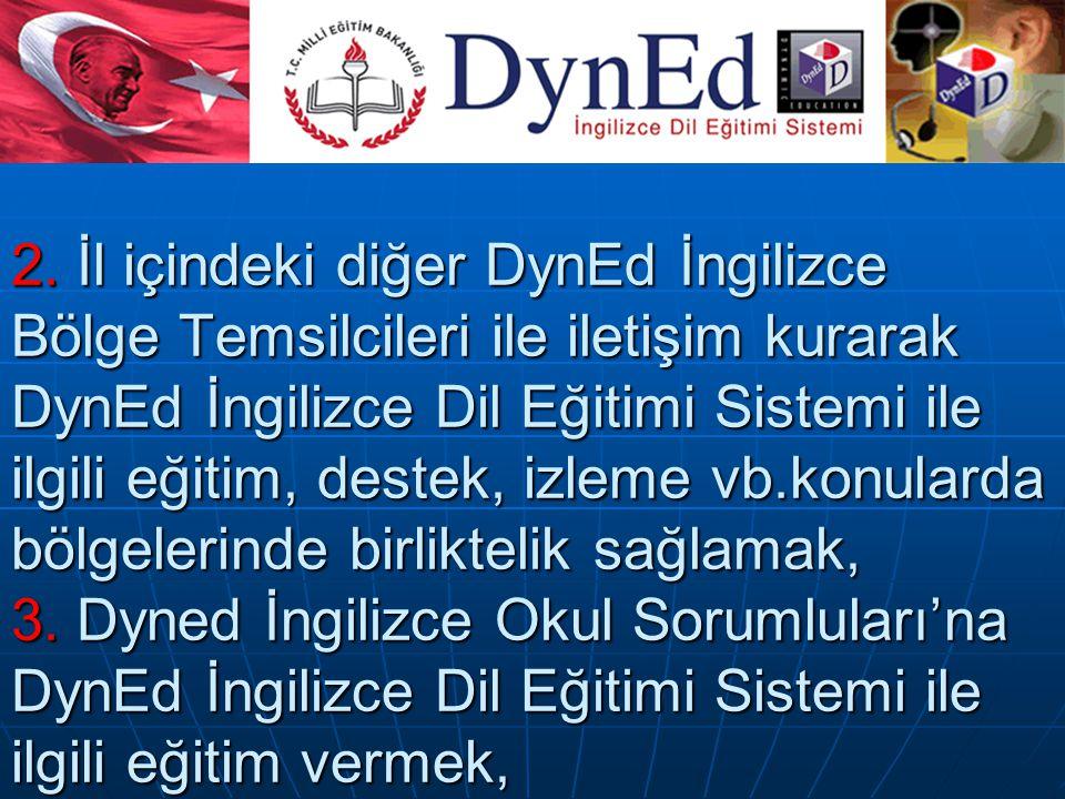 4.DynEd İngilizce Okul Sorumluları ile yılda dört defa eğitim ve paylaşım toplantısı yapmak.