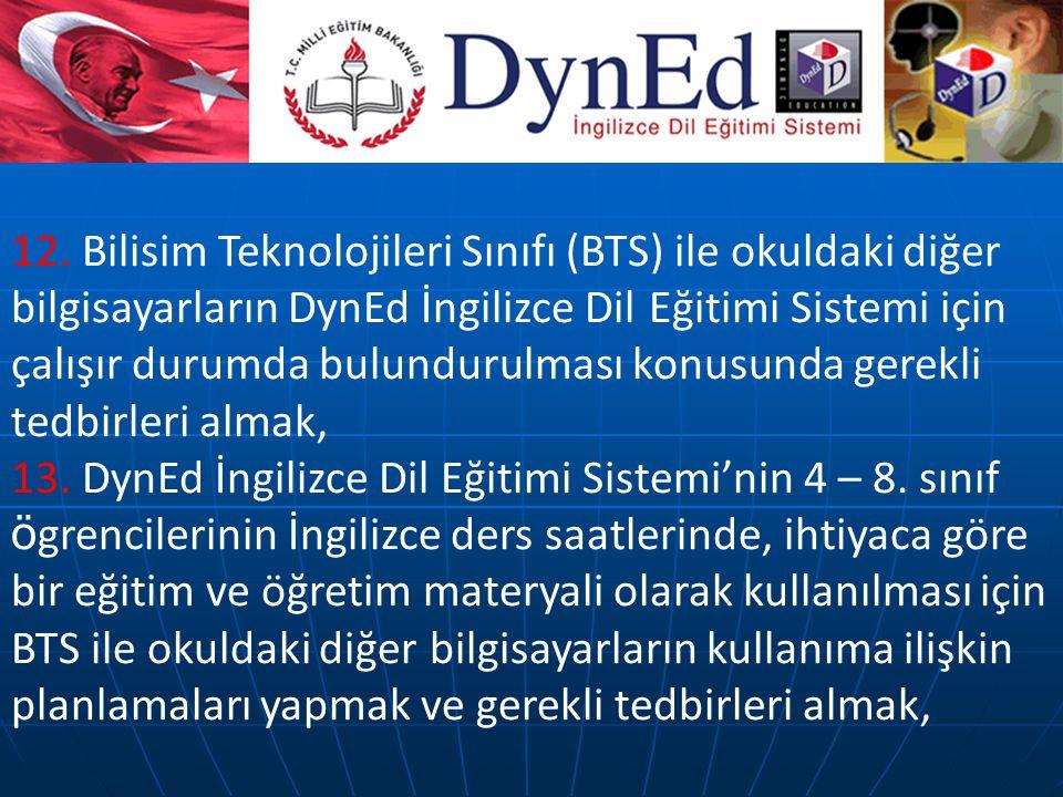 12. Bilisim Teknolojileri Sınıfı (BTS) ile okuldaki diğer bilgisayarların DynEd İngilizce Dil Eğitimi Sistemi için çalışır durumda bulundurulması konu