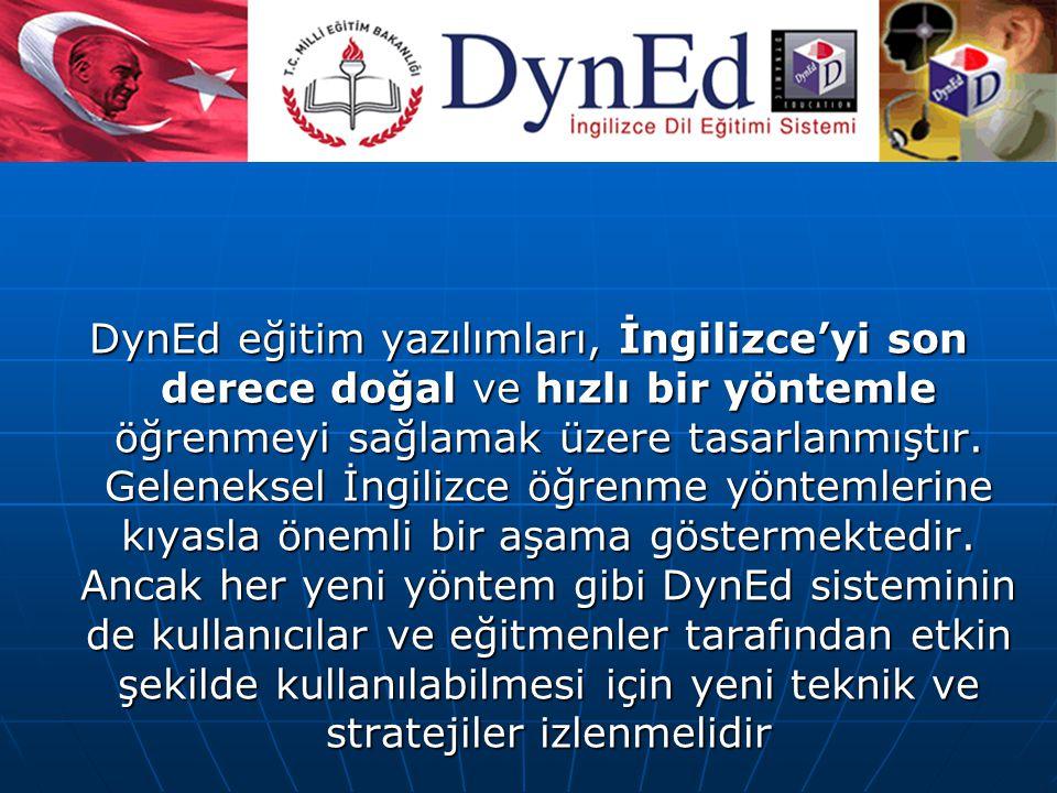 Doğru Çalışma Yöntemleri DynEd eğitim yazılımları, İngilizce'yi son derece doğal ve hızlı bir yöntemle öğrenmeyi sağlamak üzere tasarlanmıştır.
