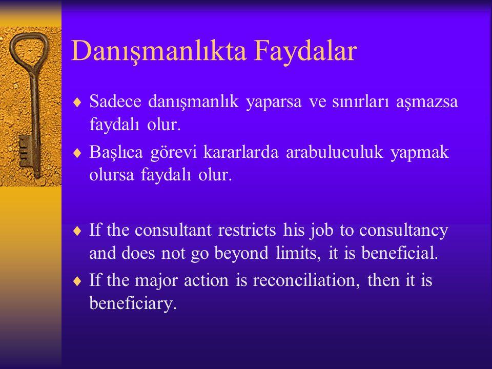 Danışmanlıkta faydalar  Danışmanlık uygun zamanda istenirse, doktorun sorumluluk bilincinin ifadesidir.