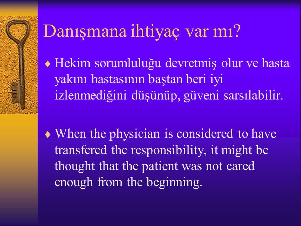 Danışmanlıkta riskler  Danışman karara müdahale edebileceği için, eğer sınırı aşarsa (danışmanlığın ötesine geçmek isterse), hastanın tedavi sürecine zarar verebilir.