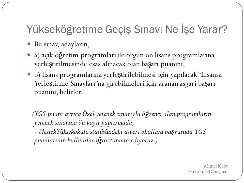 LYS-1 Ahmet Kaba Psikolojik Danışman 1) Matematik, Geometri Sınavı (LYS 1) = Mat-2 Testi (Soru sayısının en az 100 en çok 180 olması beklenmektedir.)