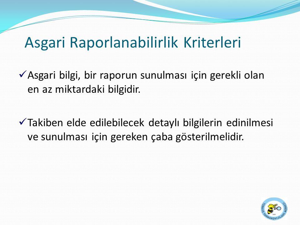 Asgari Raporlanabilirlik Kriterleri Asgari bilgi, bir raporun sunulması için gerekli olan en az miktardaki bilgidir. Takiben elde edilebilecek detaylı