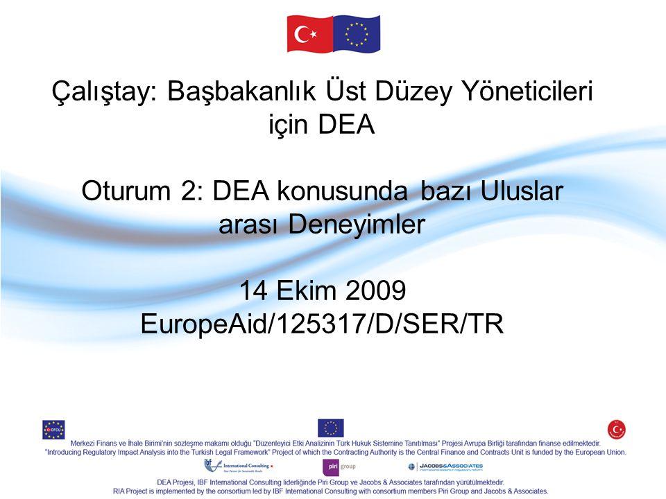 Çalıştay: Başbakanlık Üst Düzey Yöneticileri için DEA Oturum 2: DEA konusunda bazı Uluslar arası Deneyimler 14 Ekim 2009 EuropeAid/125317/D/SER/TR