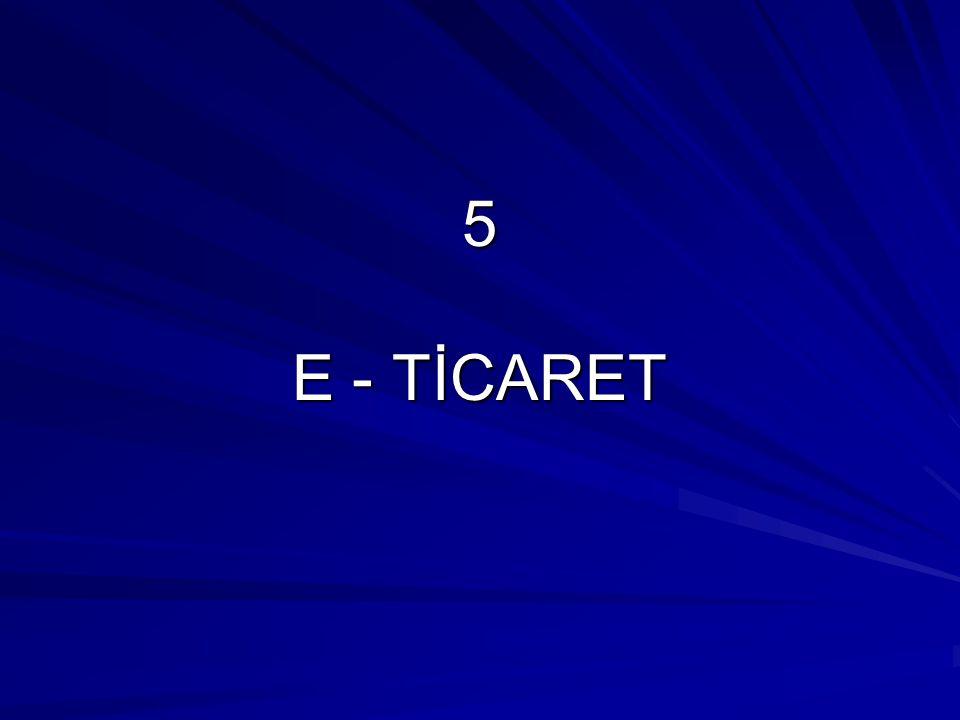 5 E - TİCARET