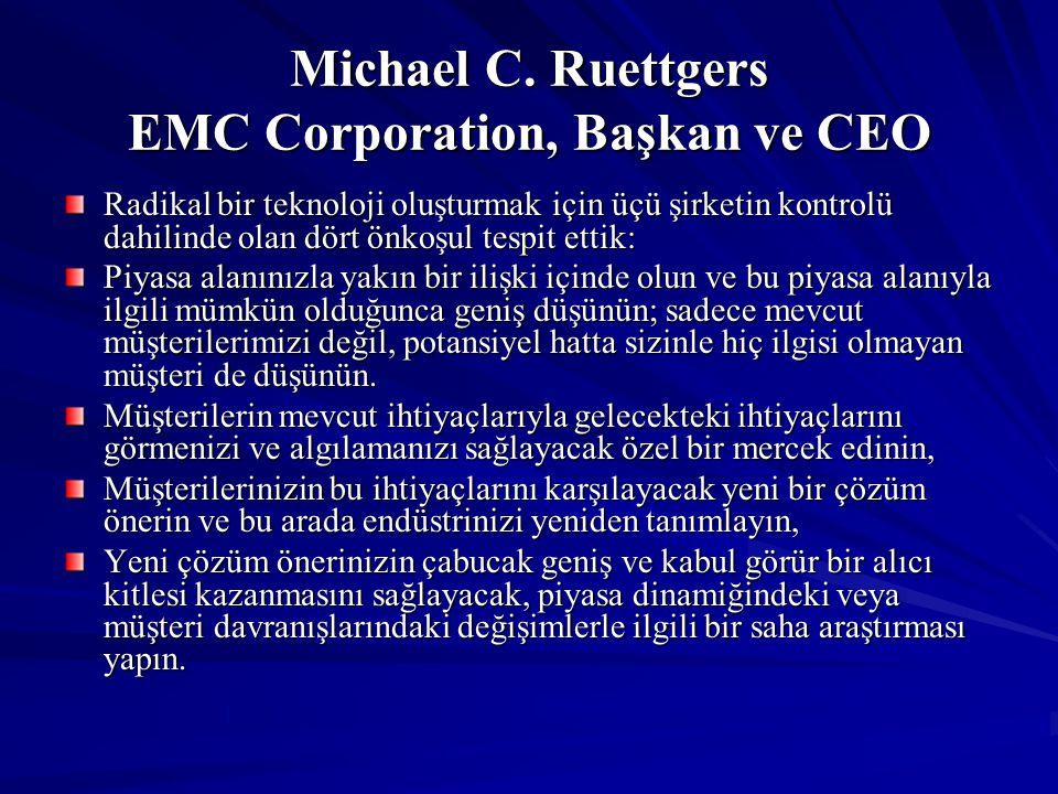 Michael C. Ruettgers EMC Corporation, Başkan ve CEO Radikal bir teknoloji oluşturmak için üçü şirketin kontrolü dahilinde olan dört önkoşul tespit ett