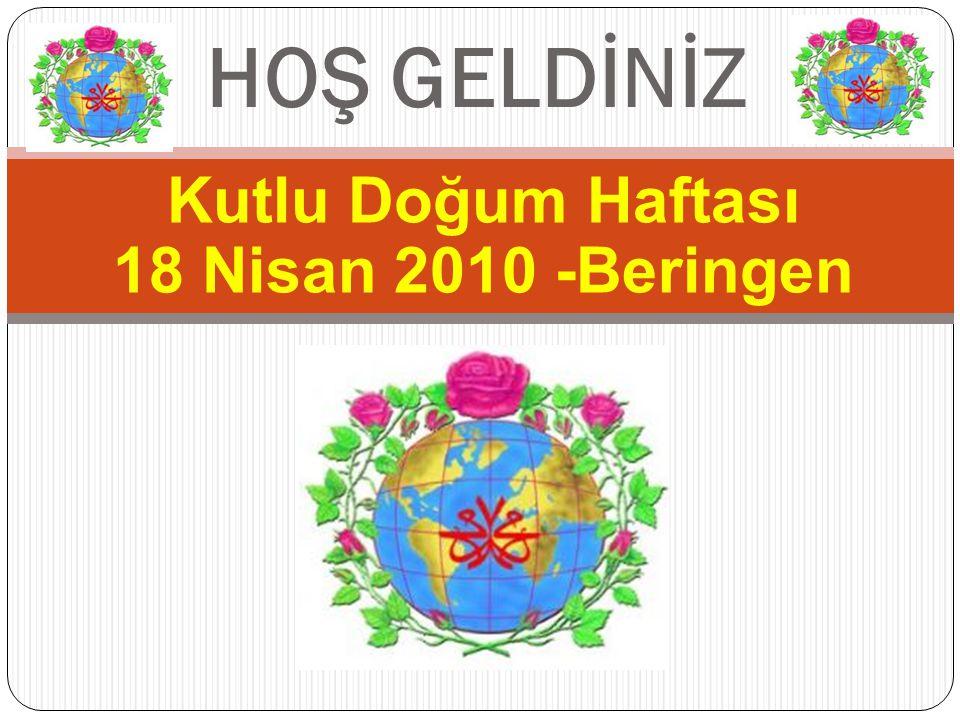 Kutlu Doğum Haftası 18 Nisan 2010 -Beringen HOŞ GELDİNİZ
