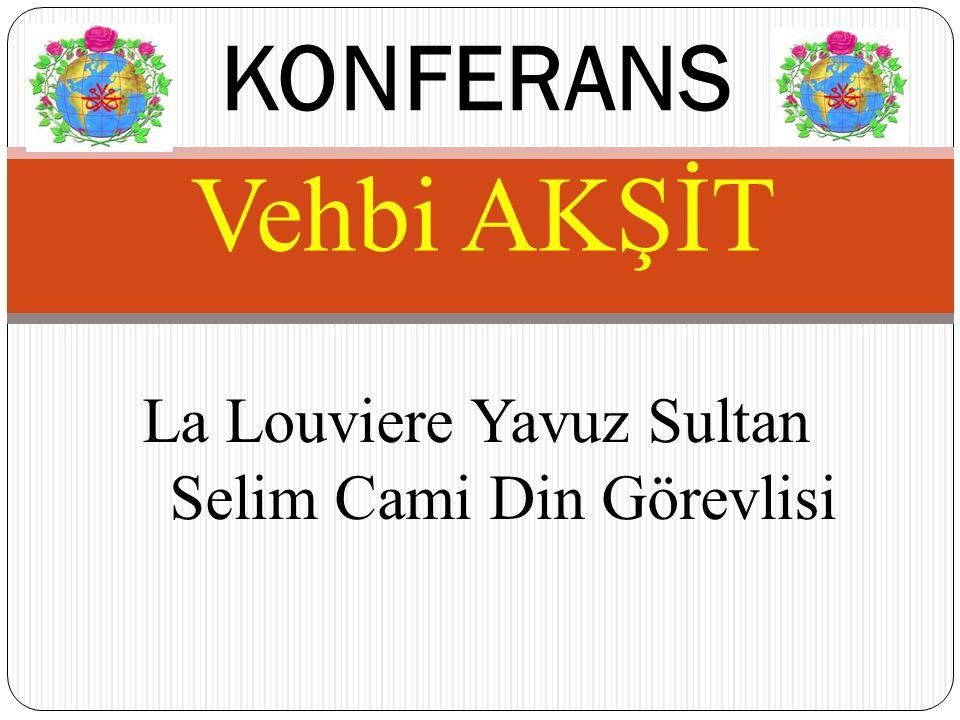 Vehbi AKŞİT KONFERANS La Louviere Yavuz Sultan Selim Cami Din Görevlisi
