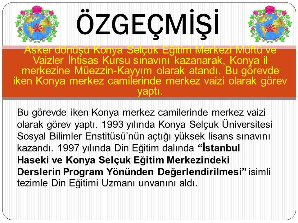 Asker dönüşü Konya Selçuk Eğitim Merkezi Müftü ve Vaizler İhtisas Kursu sınavını kazanarak, Konya il merkezine Müezzin-Kayyım olarak atandı. Bu görevd