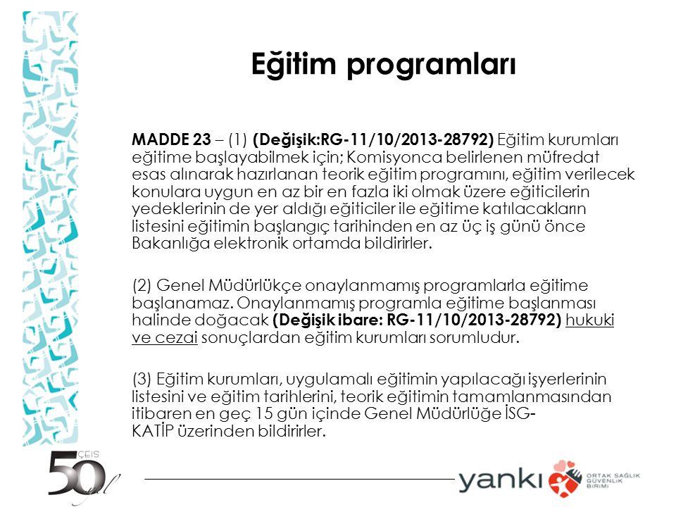 Eğitim programları MADDE 23 – (1) (Değişik:RG-11/10/2013-28792) Eğitim kurumları eğitime başlayabilmek için; Komisyonca belirlenen müfredat esas alına