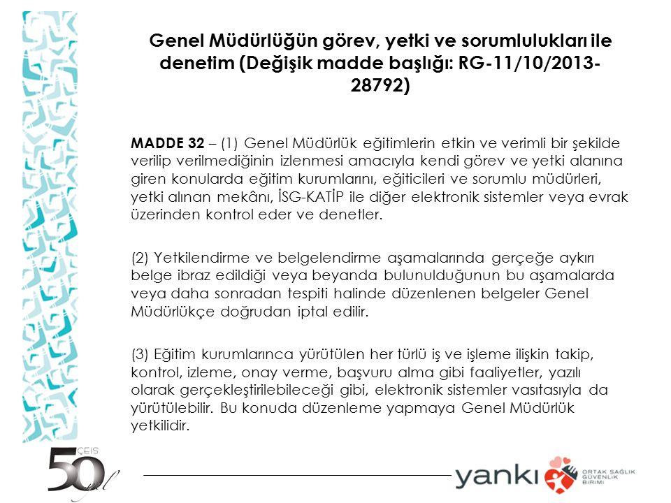 Genel Müdürlüğün görev, yetki ve sorumlulukları ile denetim (Değişik madde başlığı: RG-11/10/2013- 28792) MADDE 32 – (1) Genel Müdürlük eğitimlerin et