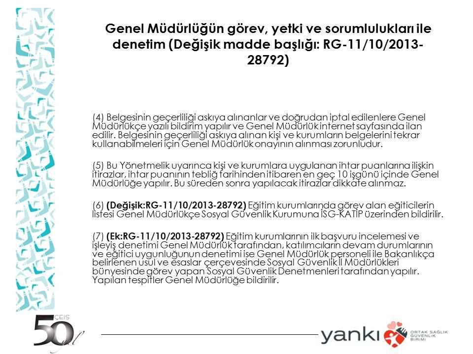 Genel Müdürlüğün görev, yetki ve sorumlulukları ile denetim (Değişik madde başlığı: RG-11/10/2013- 28792) (4) Belgesinin geçerliliği askıya alınanlar