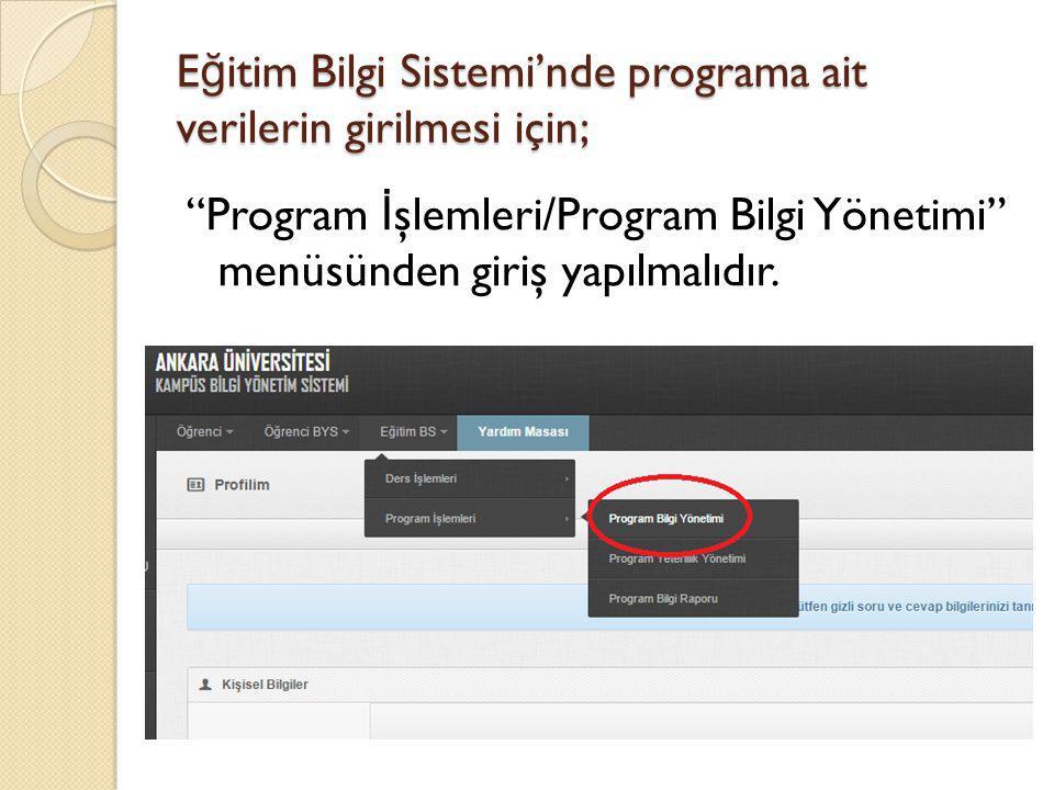 """E ğ itim Bilgi Sistemi'nde programa ait verilerin girilmesi için; """"Program İ şlemleri/Program Bilgi Yönetimi"""" menüsünden giriş yapılmalıdır."""