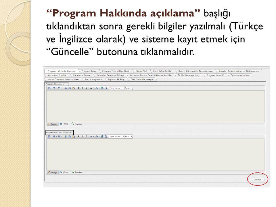 """""""Program Hakkında açıklama"""" başlı ğ ı tıklandıktan sonra gerekli bilgiler yazılmalı (Türkçe ve İ ngilizce olarak) ve sisteme kayıt etmek için """"Güncell"""