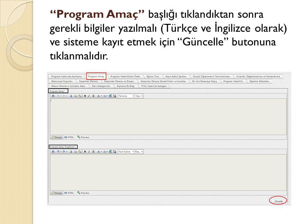 """""""Program Amaç"""" başlı ğ ı tıklandıktan sonra gerekli bilgiler yazılmalı (Türkçe ve İ ngilizce olarak) ve sisteme kayıt etmek için """"Güncelle"""" butonuna t"""