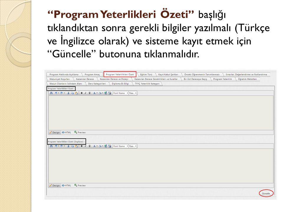 """""""Program Yeterlikleri Özeti"""" başlı ğ ı tıklandıktan sonra gerekli bilgiler yazılmalı (Türkçe ve İ ngilizce olarak) ve sisteme kayıt etmek için """"Güncel"""