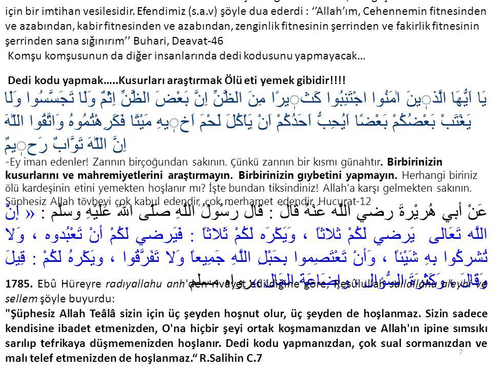 -Unutulmamalı ki Rabbimizin bizlere ihsan etmiş olduğu nimetler de, dar geçimlikler de bizim için bir imtihan vesilesidir.