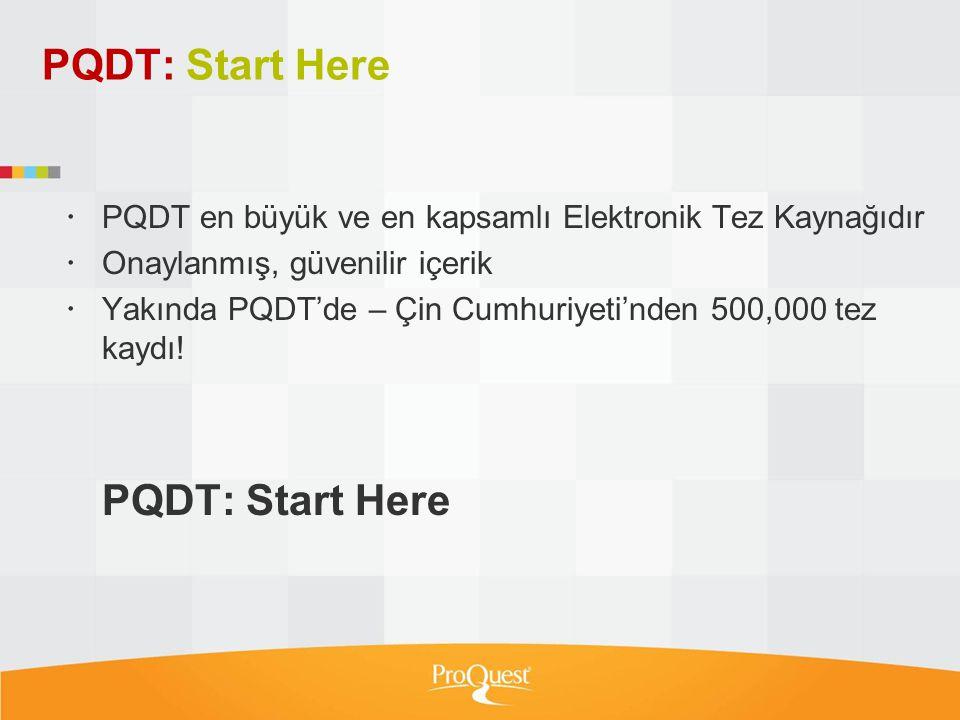 PQDT: Start Here  PQDT en büyük ve en kapsamlı Elektronik Tez Kaynağıdır  Onaylanmış, güvenilir içerik  Yakında PQDT'de – Çin Cumhuriyeti'nden 500,