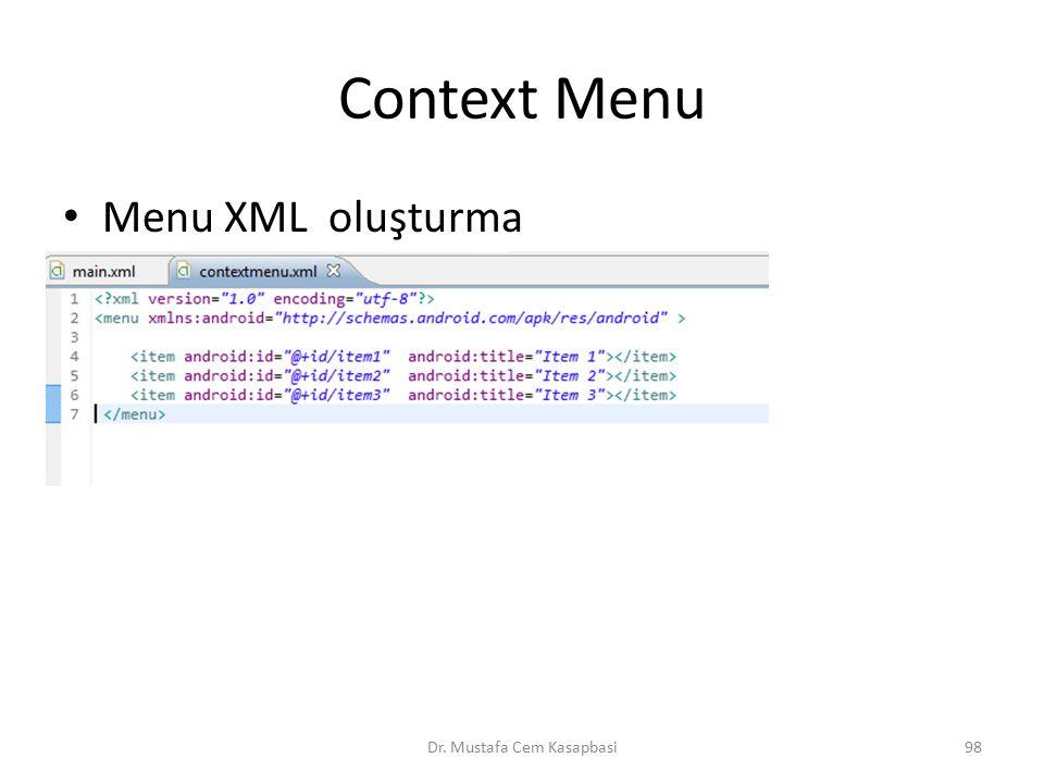 Context Menu Menu XML oluşturma Dr. Mustafa Cem Kasapbasi98