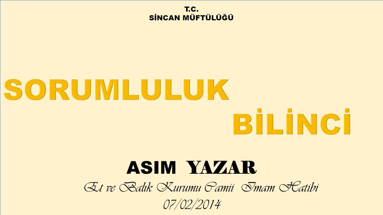 T.C. SİNCAN MÜFTÜLÜĞÜ ASIM YAZAR Et ve Balık Kurumu Camii Imam Hatibi 07/02/2014