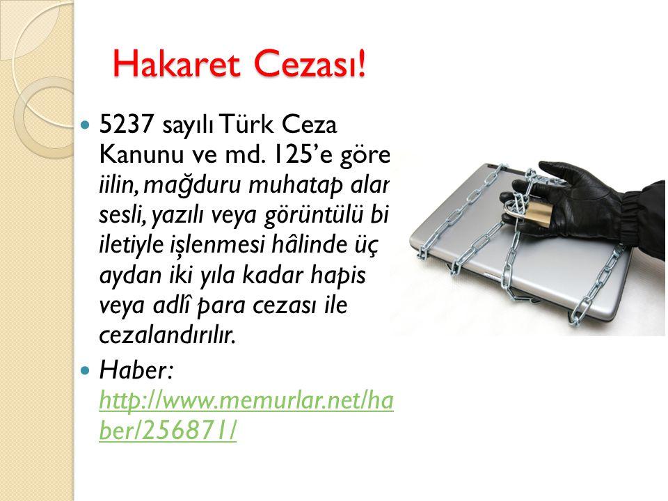 Hakaret Cezası.5237 sayılı Türk Ceza Kanunu ve md.