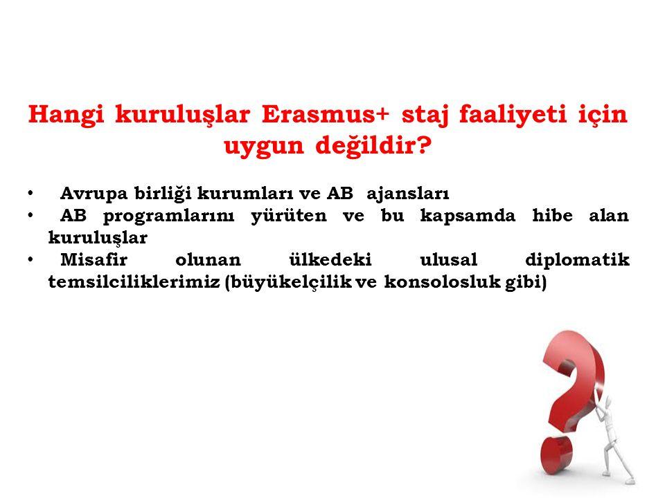Hangi kuruluşlar Erasmus+ staj faaliyeti için uygun değildir? Avrupa birliği kurumları ve AB ajansları AB programlarını yürüten ve bu kapsamda hibe al