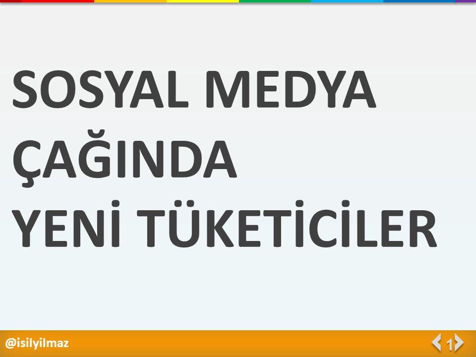 @isilyilmaz 1 SOSYAL MEDYA ÇAĞINDA YENİ TÜKETİCİLER