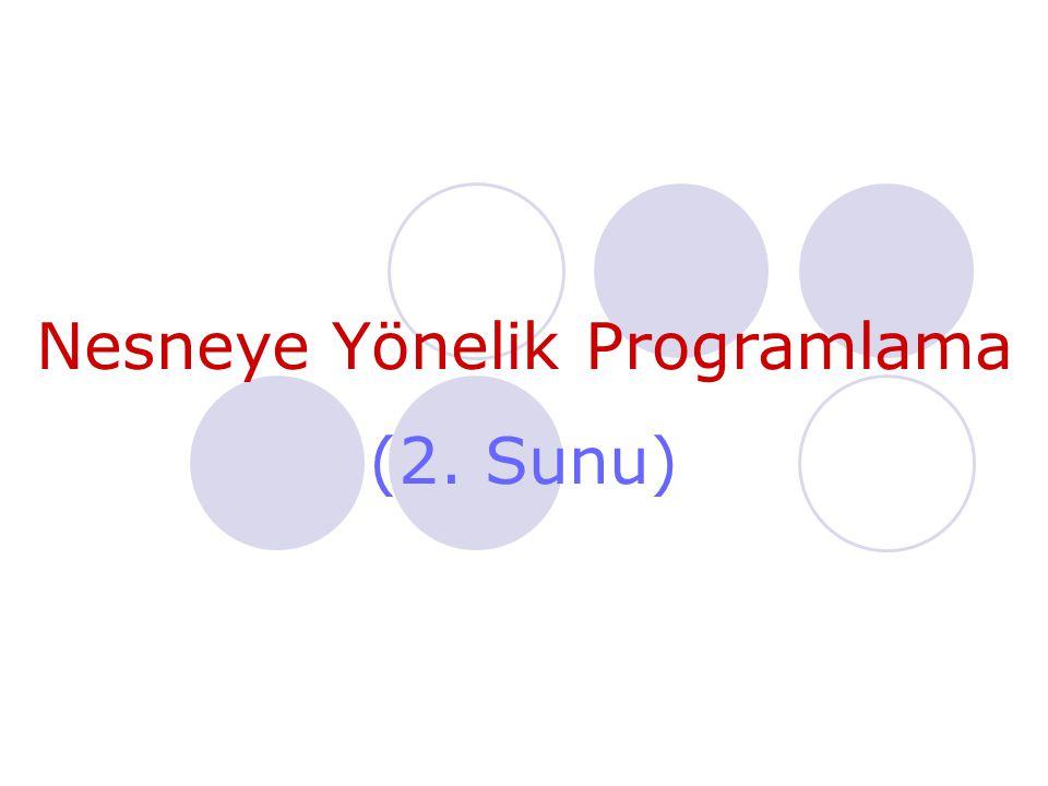 Nesneye Yönelik Programlama (2. Sunu)