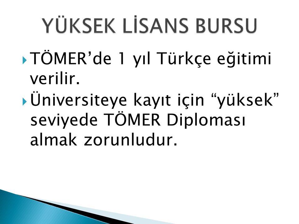  TÖMER'de 1 yıl Türkçe eğitimi verilir.