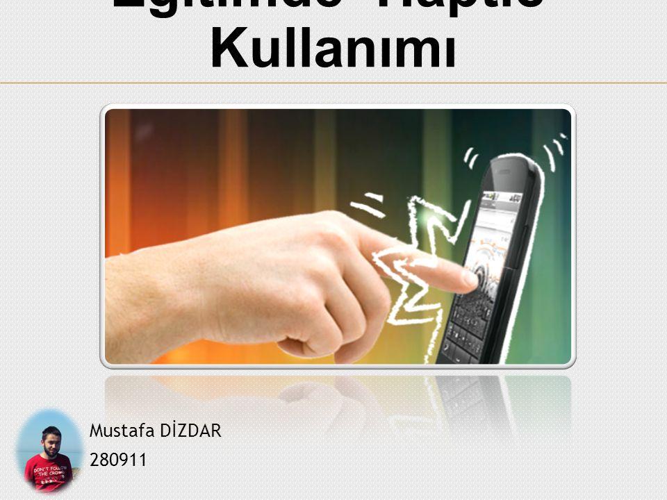 Eğitimde 'Haptic' Kullanımı Mustafa DİZDAR 280911
