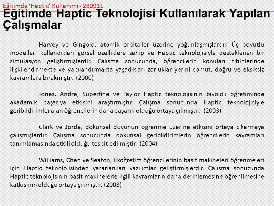 Eğitimde 'Haptic' Kullanımı - 280911 Eğitimde Haptic Teknolojisi Kullanılarak Yapılan Çalışmalar Harvey ve Gingold, atomik orbitaller üzerine yoğunlaş