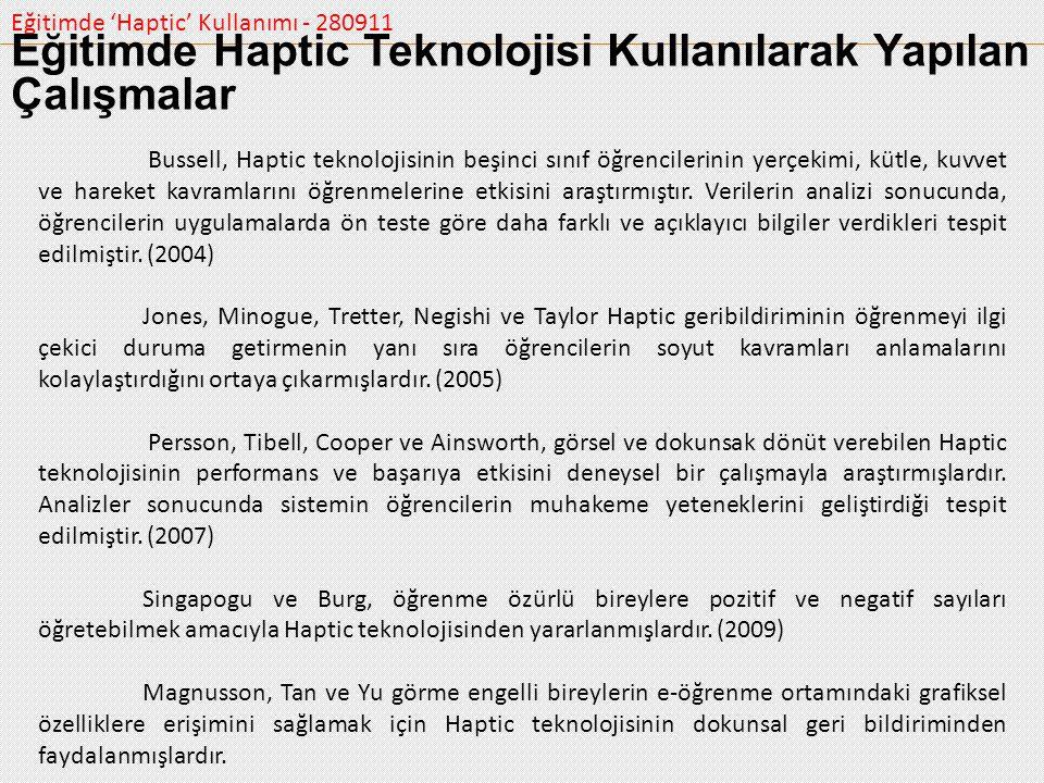 Eğitimde 'Haptic' Kullanımı - 280911 Eğitimde Haptic Teknolojisi Kullanılarak Yapılan Çalışmalar Bussell, Haptic teknolojisinin beşinci sınıf öğrencil