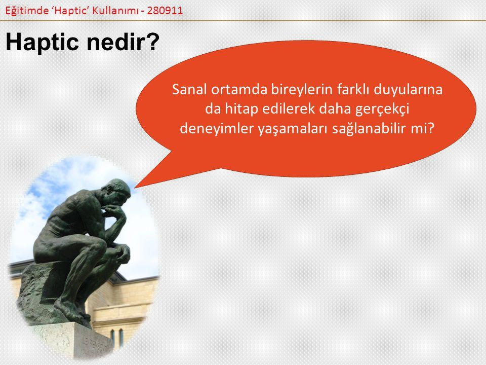 Eğitimde 'Haptic' Kullanımı - 280911 Çalışmanın evrenini, Türkiye'de ilköğretim 6.