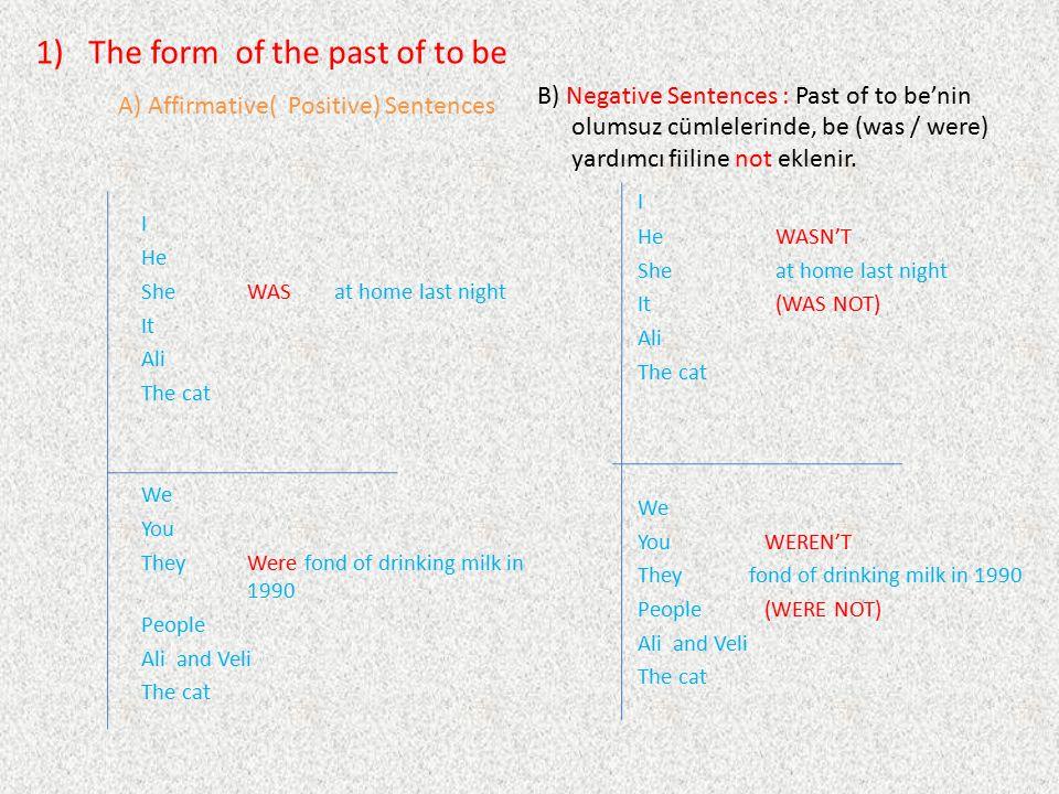 C) Question Sentences : Soru cümlelerinde WAS, WERE yardımcı fiilleri cümle başında kullanılır 1.