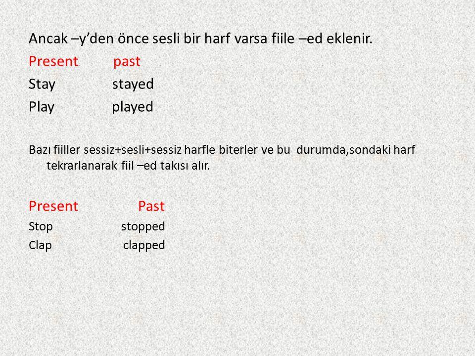 B) Simle Past Tense geçmişte yapılmış bir dizi ardışık eylemden bahsederken kullanılır.