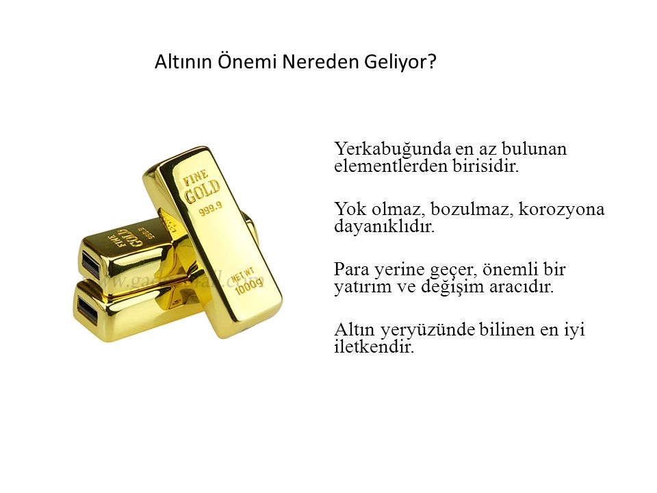 Altının Önemi Nereden Geliyor. Yerkabuğunda en az bulunan elementlerden birisidir.